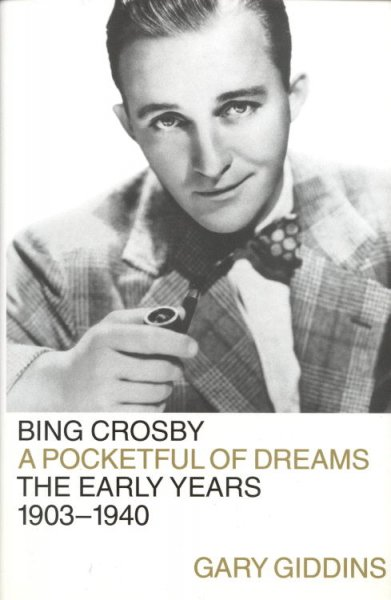 Bing Crosby: A Pocketful of Dreams--The Early Years 1903-1940 cover