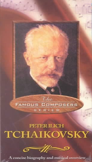 Famous Composers: Tchaikovsky [VHS] cover