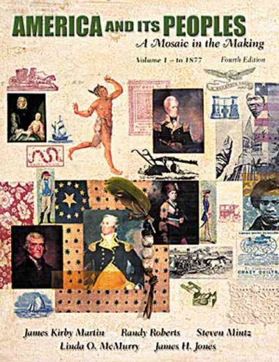 America and Its Peoples, Volume I - To 1877: A Mosaic in the Making (4th Edition) cover