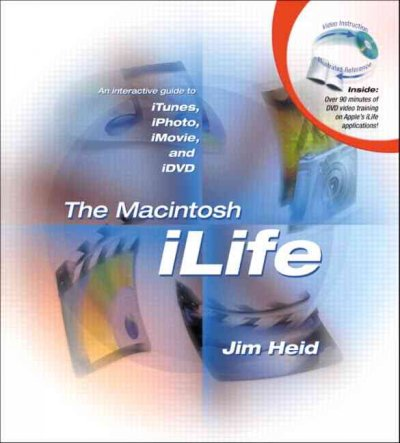 The Macintosh iLife: An Interactive Guide to iTunes, iPhoto, iMovie, and iDVD cover