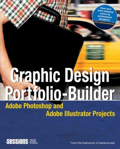 Graphic Design Portfolio-Builder: Adobe Photoshop and Adobe Illustrator Projects cover