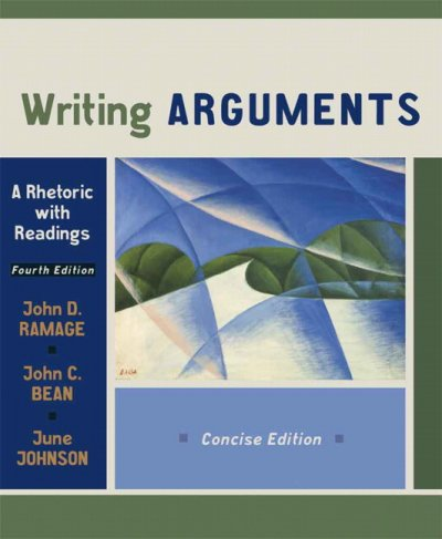 Writing Arguments: A Rhetoric with Readings, Concise Edition (4th Edition)