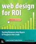Web Design for ROI: Turning Browsers into Buyers & Prospects into Leads cover