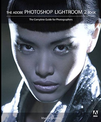 The Adobe Photoshop Lightroom 2 Book: The Complete Guide for Photographers cover