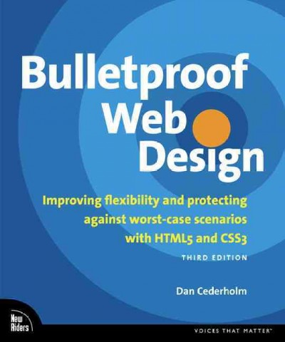 Bulletproof Web Design: Improving flexibility and protecting against worst-case scenarios with HTML5 and CSS3 (3rd Edition) (Voices That Matter) cover