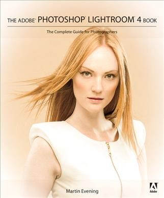Adobe Photoshop Lightroom 4 Book: The Complete Guide for Photographers, The cover