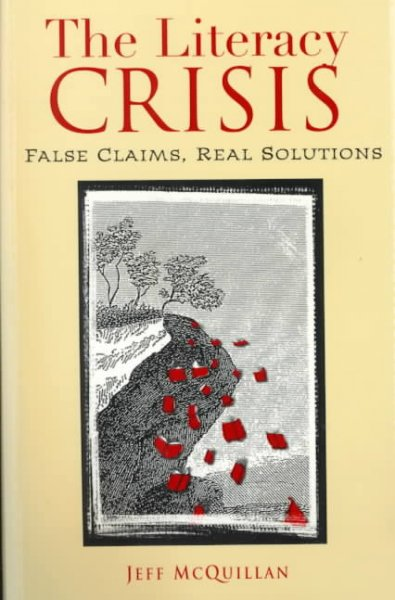 The Literacy Crisis False Claims Real Solutions cover