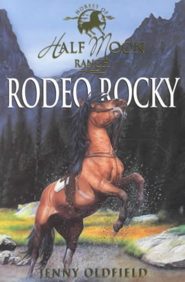 Rodeo Rocky (Horses of Half Moon Ranch)