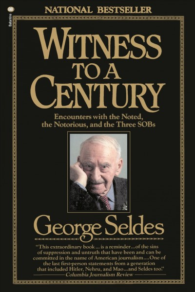 Witness to a Century: Encounters with the Noted, the Notorious, and the Three SOBs cover