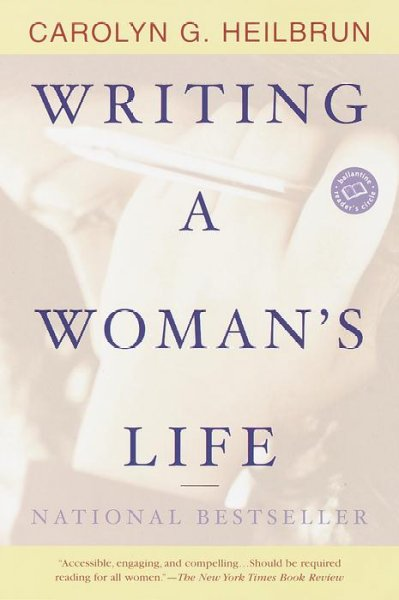 Writing a Woman's Life (Ballantine Reader's Circle) cover