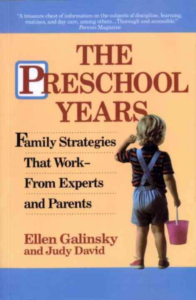 The Preschool Years: Family Strategies That Work--From Experts and Parents cover