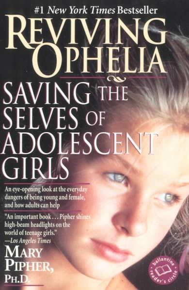 Reviving Ophelia: Saving the Selves of Adolescent Girls (Ballantine Reader's Circle) cover