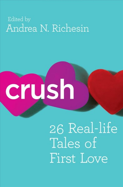 Crush: 26 Real-Life Tales of First Love cover