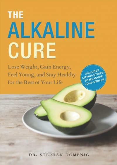 The Alkaline Cure: Lose Weight, Gain Energy and Feel Young cover
