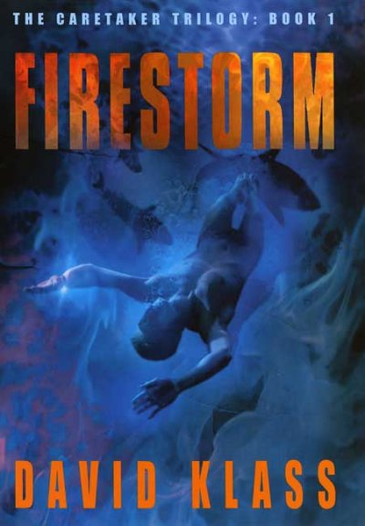 Firestorm: The Caretaker Trilogy: Book 1 cover