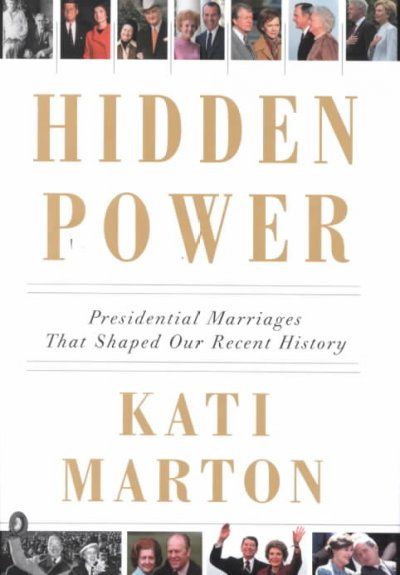 Hidden Power: Presidential Marriages That Shaped Our Recent History cover