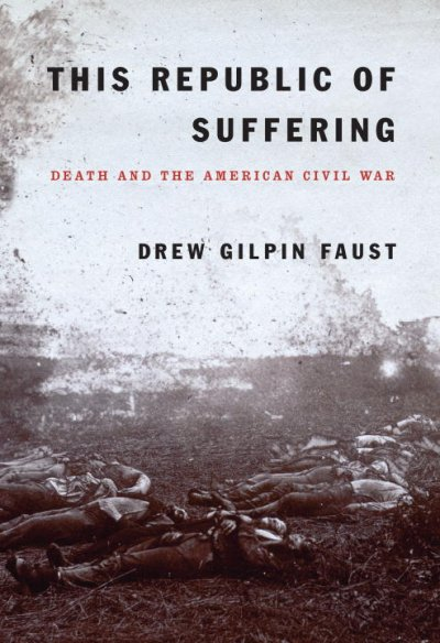 This Republic of Suffering: Death and the American Civil War cover