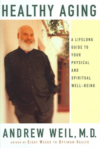 Healthy Aging: A Lifelong Guide to Your Physical and Spiritual Well-Being cover