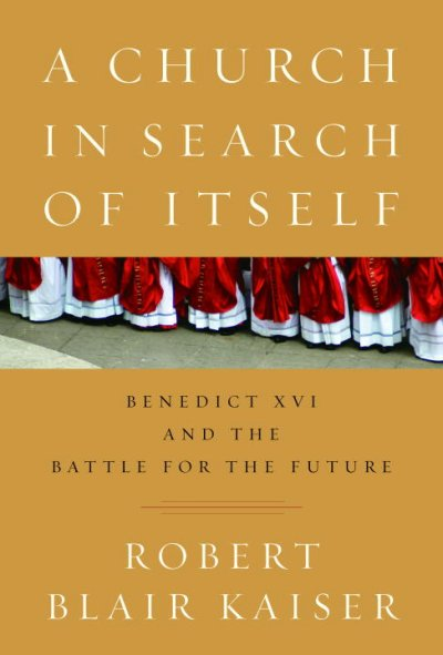 A Church in Search of Itself: Benedict XVI and the Battle for the Future cover
