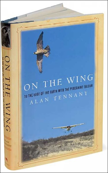 On the Wing: To the Edge of the Earth with the Peregrine Falcon;( Rough Cut) cover