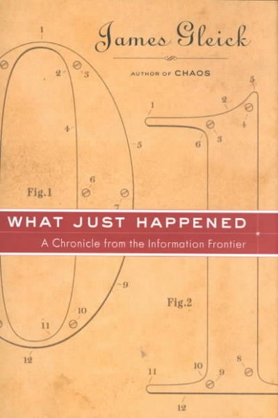 What Just Happened: A Chronicle from the Information Frontier cover