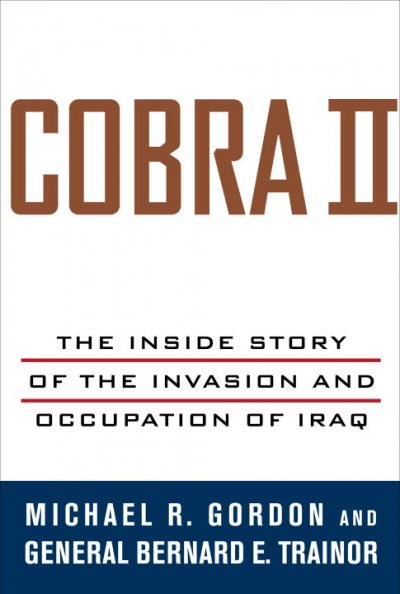 Cobra II: The Inside Story of the Invasion and Occupation of Iraq cover