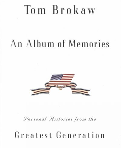 An Album of Memories: Personal Histories from the Greatest Generation cover