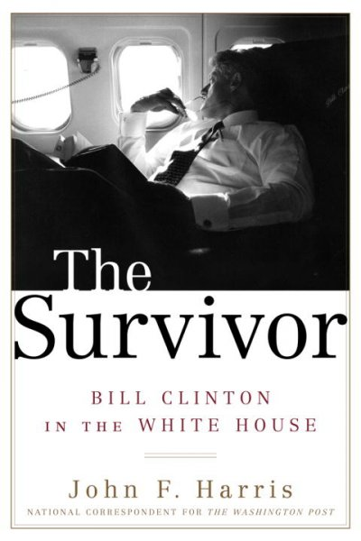 The Survivor: Bill Clinton in the White House cover
