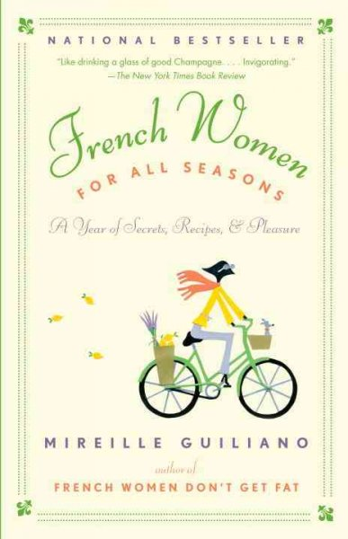 French Women for All Seasons: A Year of Secrets, Recipes, & Pleasure cover