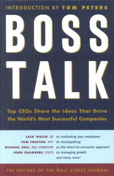 Boss Talk: Top CEOs Share the Ideas That Drive the World's Most Successful Companies cover