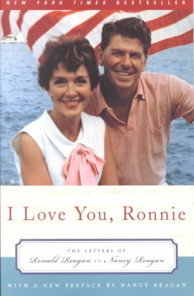 I Love You, Ronnie: The Letters of Ronald Reagan to Nancy Reagan cover