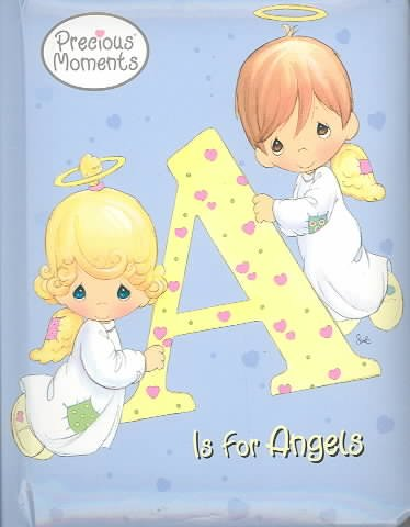 A is for Angels: Precious Moments (A Padded Board Book) cover