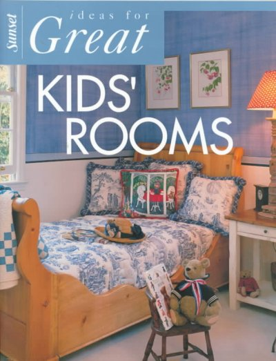Ideas for Great Kids' Rooms (Ideas for Great Rooms) cover
