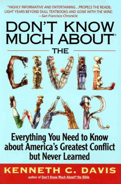 Don't Know Much About® the Civil War: Everything You Need to Know About America's Greatest Conflict but Never Learned (Don't Know Much About Series) cover
