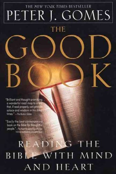 The Good Book:  Reading the Bible with Mind and Heart cover