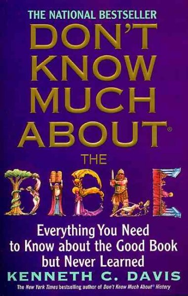 Don't Know Much About the Bible: Everything You Need to Know About the Good Book but Never Learned cover