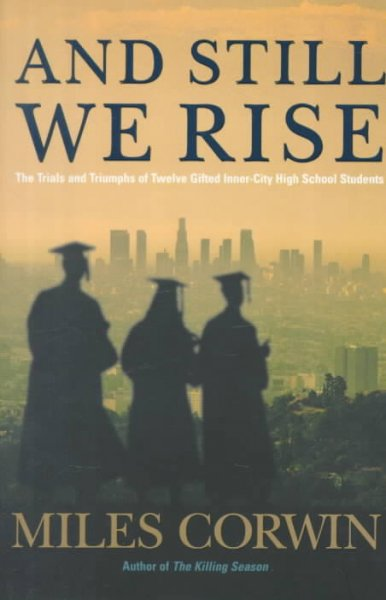 And Still We Rise: The Trials and Triumphs of Twelve Gifted Inner-city High School Students