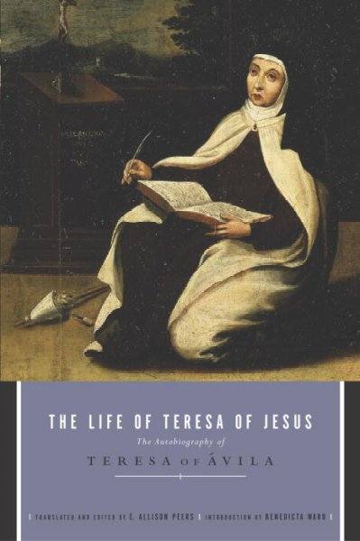 The Life of Teresa of Jesus: The Autobiography of Teresa of Avila cover