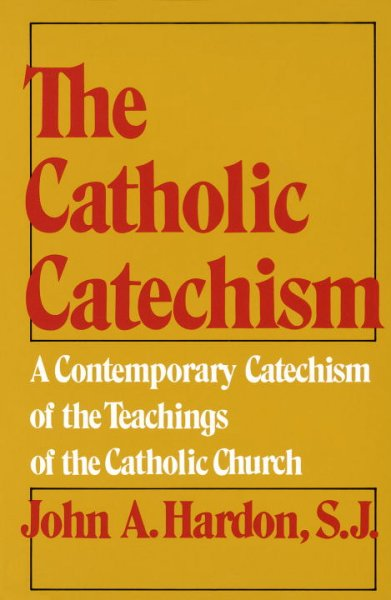 The Catholic Catechism: A Contemporary Catechism of the Teachings of the Catholic Church cover