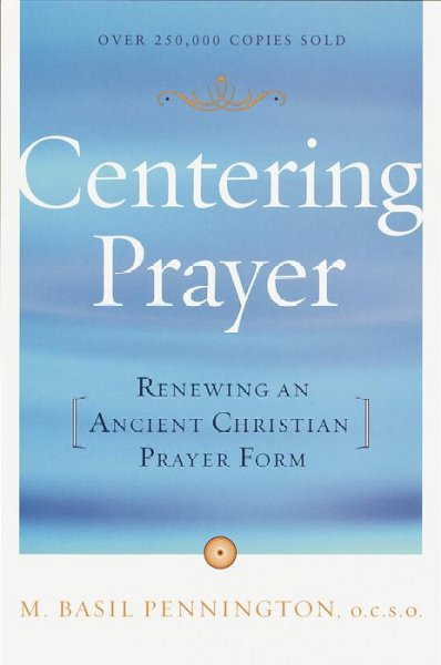 Centering Prayer: Renewing an Ancient Christian Prayer Form cover