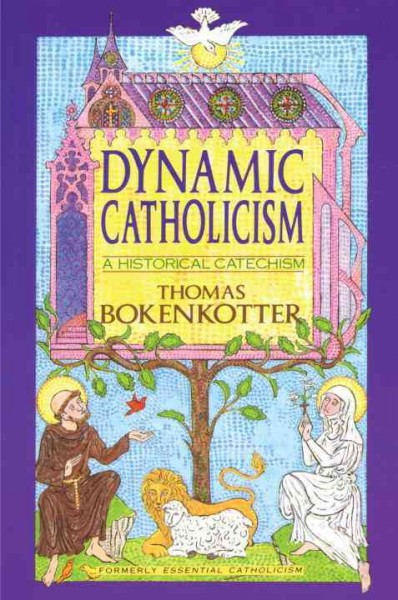 Dynamic Catholicism: A Historical Catechism cover