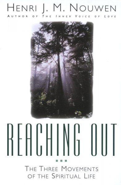 Reaching Out: The Three Movements of the Spiritual Life cover