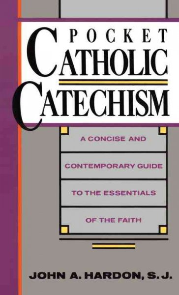 Pocket Catholic Catechism: A Concise and Contemporary Guide to the Essentials of the Faith