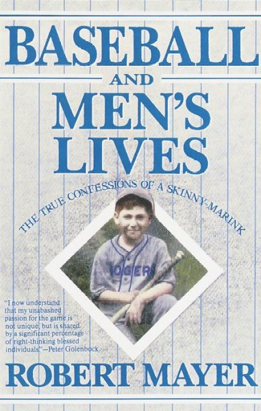 Baseball and Men's Lives: The True Confessions of a Skinny-Marink cover