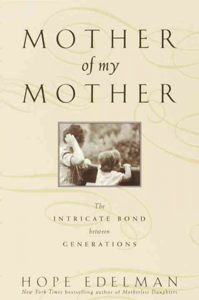 Mother of My Mother: The Intricate Bond Between Generations cover