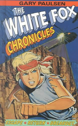 The White Fox Chronicles: Escape, Return, Breakout cover