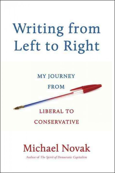Writing from Left to Right: My Journey from Liberal to Conservative cover