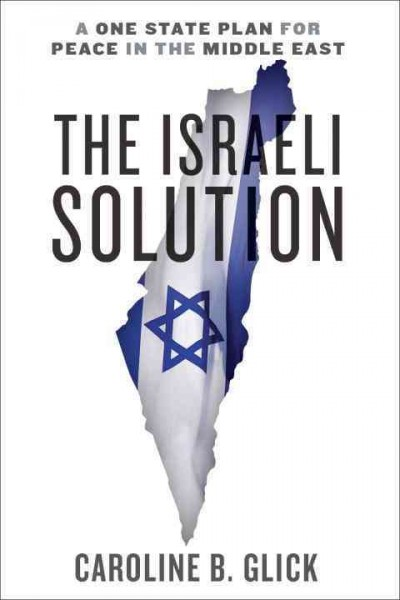 The Israeli Solution: A One-State Plan for Peace in the Middle East cover