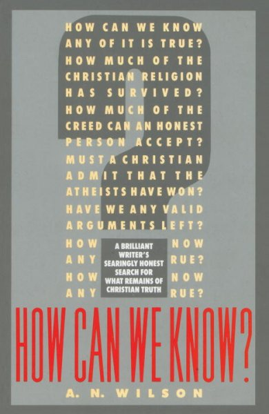 How Can We Know?: A Brilliant Writer's Searingly Honest Search for What Remains of Christian Truth cover