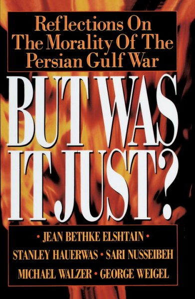 But Was It Just?: Reflections on the Morality of the Persian Gulf War cover
